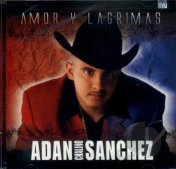 Sanchez, Adan Chalino - Amor Y Lagrimas CD Cover Art