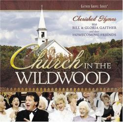 Gaither, Bill - Church in the Wildwood: Cherished Hymns CD Cover Art