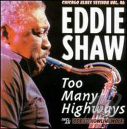 Shaw, Eddie - Too Many Highways CD Cover Art