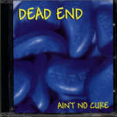 Dead End - Ain't No Cure CD Cover Art