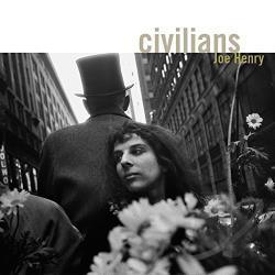 Henry, Joe - Civilians CD Cover Art