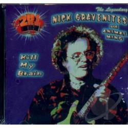 Gravenites, Nick - Kill My Brain CD Cover Art