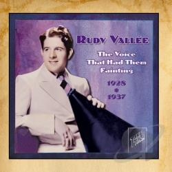 Vallee, Rudy - Voice That Had Them Fainting 1928-1937 CD Cover Art