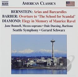 Barber / Bernstein / Bunnell / Schwarz / Sheng - Bernstein: Arias and Barcarolles; Barber: Overture to The School for Scandal; David Diamond: Elegy in Memory of Maurice Ravel CD Cover Art
