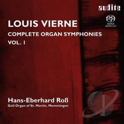 Ross, Hans-Eberhard / Vierne - Louis Vierne: Complete Organ Symphonies, Vol. 1 CD Cover Art