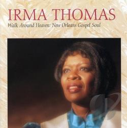 Thomas, Irma - Walk Around Heaven: New Orleans Gospel Soul CD Cover Art