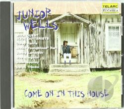 Wells, Junior - Come on in This House CD Cover Art