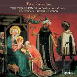 Layton, S / Polyphony - Cornelius: The Three Kings and Other Choral Music CD Cover Art