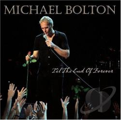 Bolton, Michael - Til the End of Forever CD Cover Art