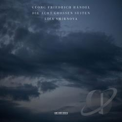 Handel / Smirnova, Lisa - Georg Friedrich Handel: Die acht grossen Suiten CD Cover Art