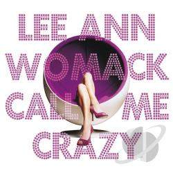 Womack, Lee Ann - Call Me Crazy CD Cover Art