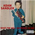 Sandler, Adam - What The Hell Happened To Me? (DMD Album) DB Cover Art
