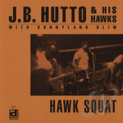 J.B. Hutto & The Hawks - Hawk Squat CD Cover Art