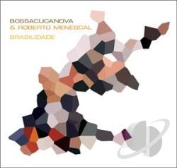 BossaCucaNova - Brasilidade CD Cover Art