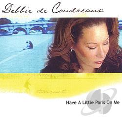 Debbie de Coudreaux - Have a Little Paris on Me CD Cover Art