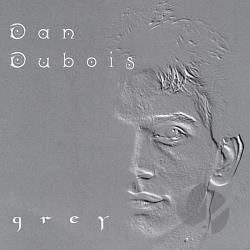 Dubois, Dan - Grey CD Cover Art