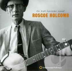 Holcomb, Roscoe - High Lonesome Sound CD Cover Art