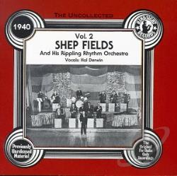 Fields, Shep - Uncollected Shep Fields and His Rippling Rhythm Orchestra, Vol. 2 CD Cover Art