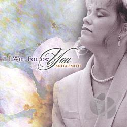 Smith, Anita - I Will Follow You CD Cover Art