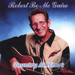 Mcguire, Robert Bo - Country At Heart CD Cover Art