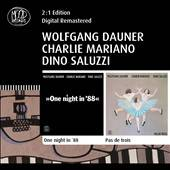 Dauner, Wolfgang / Mariano, Charlie / Saluzzi, Dino - One Night In '88/Pas De Trois CD Cover Art