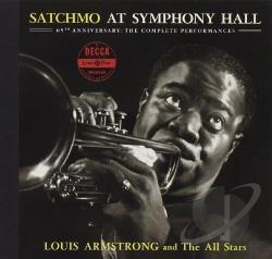 Armstrong, Louis / Louis Armstrong & His All Stars / Louis Armstrong & the Allstars - Satchmo At Symphony Hall 65th Anniversary: the Complete Performances CD Cover Art