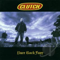 Clutch - Pure Rock Fury CD Cover Art