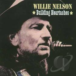 Nelson, Willie - Building Heartaches CD Cover Art