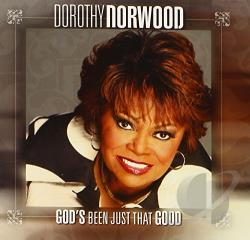 Norwood, Dorothy - God's Been Just That Good CD Cover Art