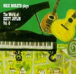 Morath, Max - World of Scott Joplin, Vol. 2 CD Cover Art