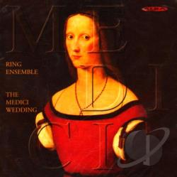 Festa / Mouton / Ring Ensemble / Silva / Willaert - Medici Wedding: 13 Motets Of The Medici Codex CD Cover Art