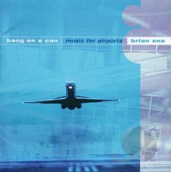 Bang On A Can - Brian Eno: Music for Airports CD Cover Art