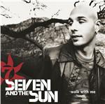 Seven & The Sun - Walk With Me DB Cover Art