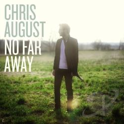 August, Chris - No Far Away CD Cover Art