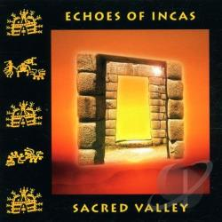 Echoes Of Incas - Sacred Valley CD Cover Art