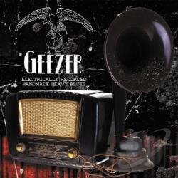 Geezer - Electrically Recorded Handmade Heavy Blues CD Cover Art
