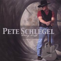 Schilegel, Pete / Schlegel, Pete - Strong Stuff CD Cover Art