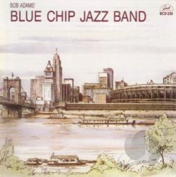 Adams, Bob - Blue Chip Jazz Band CD Cover Art