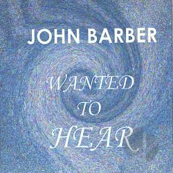 Barber, John - Wanted To Hear CD Cover Art