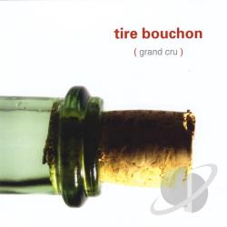 Tire Bouchon - Grand Cru CD Cover Art