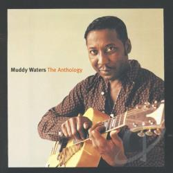 Waters, Muddy - Anthology: 1947-1972 CD Cover Art