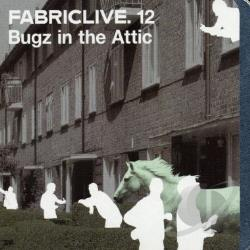Bugz In The Attic - Fabriclive.12 CD Cover Art