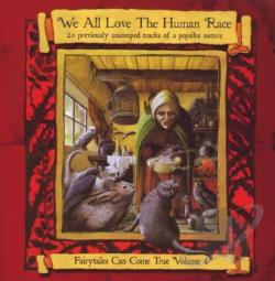 We All Love the Human Race: Fairytales Can Come True, Vol. 4 CD Cover Art