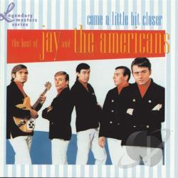 Jay & The Americans - Come a Little Bit Closer: The Best of Jay & the Americans CD Cover Art