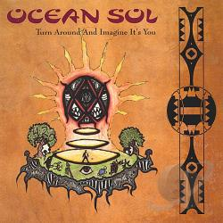 Ocean Sol - Turn Around and Imagine It's You CD Cover Art