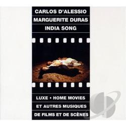 D'Alessio, Carlos / Duras, Marguerite - India Song: Luxe - Home Movies Et Autres Musiques De Films Et De Scenes CD Cover Art