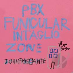 Frusciante, John - PBX Funicular Intaglio Zone CD Cover Art