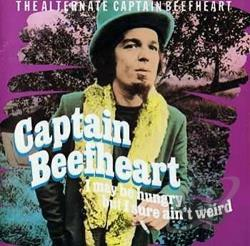 Captain Beefheart - I May Be Hungry But I Sure Ain't Weird CD Cover Art