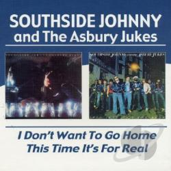 Jukes, Asbury / Southside Johnny / Southside Johnny & The Asbury Jukes - I Don't Want to Go Home/This Time It's for Real/Hearts of Stone CD Cover Art