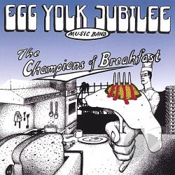 Egg Yolk Jubilee - Champions Of Breakfast CD Cover Art